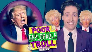 POOR DEPLORABLE TROLL - A Randy Rainbow Song Parody