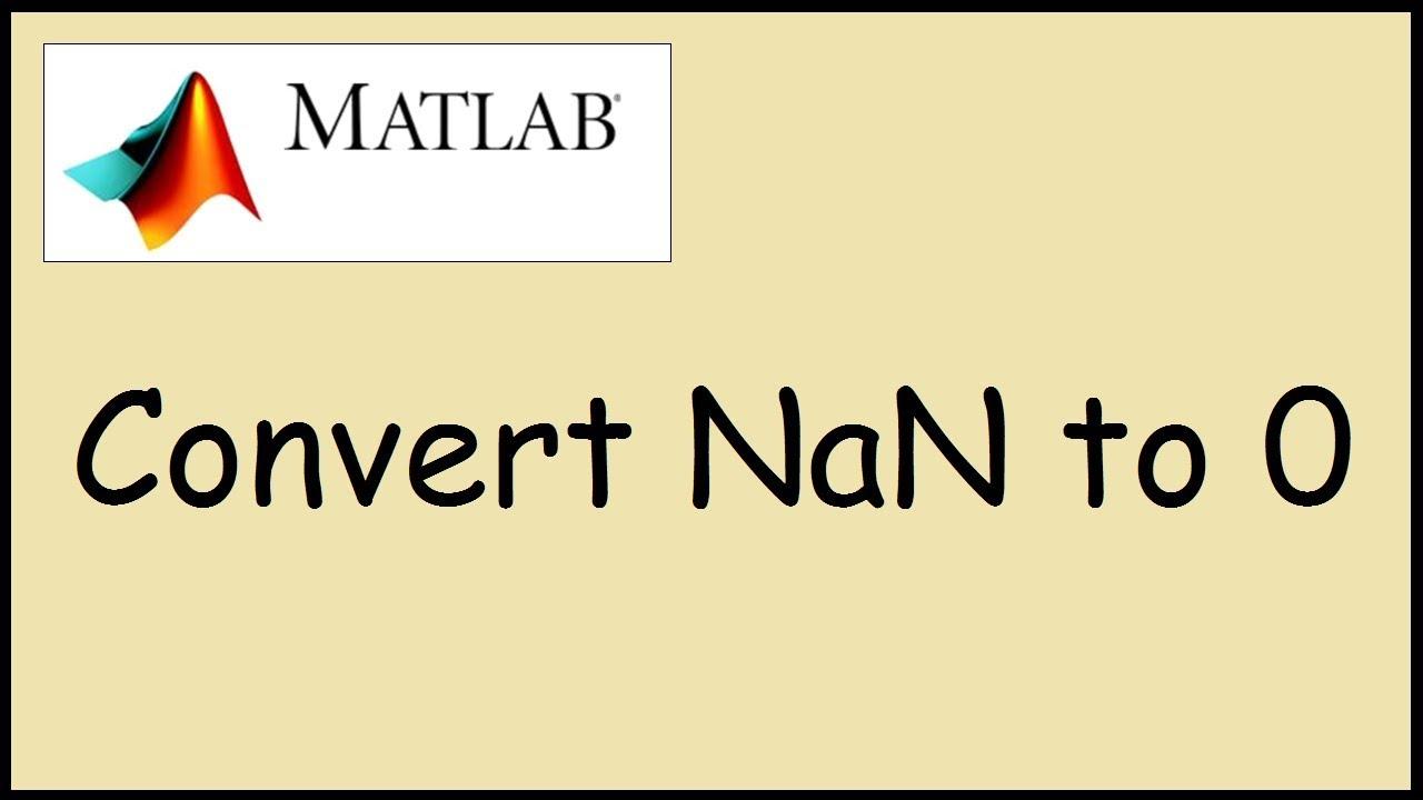 How to convert NaN to Zero in Matlab