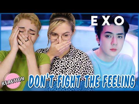EXO (엑소) - DON'T FIGHT THE FEELING ★ MV REACTION