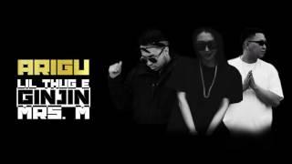 Lil Thug E GINJIN - ARIGU feat  Mrs M lyrics C.C