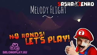 Melody Flight Gameplay (Chin & Mouse Only)