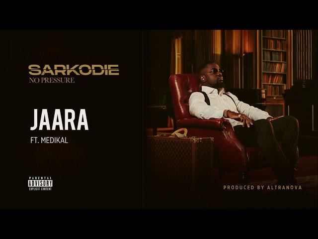 Sarkodie - Jaara (feat. Medikal) [Audio slide]