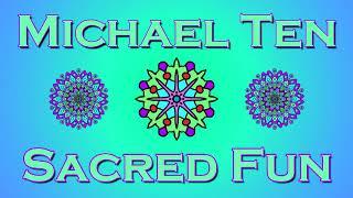 Sacred Fun - Michael Ten [Alternative Hiphop] [Official Audio]
