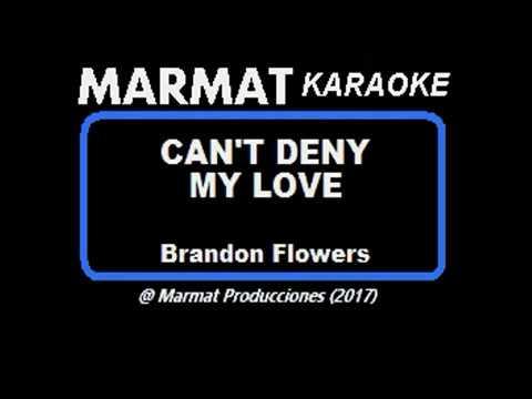 Brandon Flowers - Can't Deny My Love - Marmat Karaoke