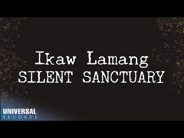 silent-sanctuary-ikaw-lamang-universalrecph
