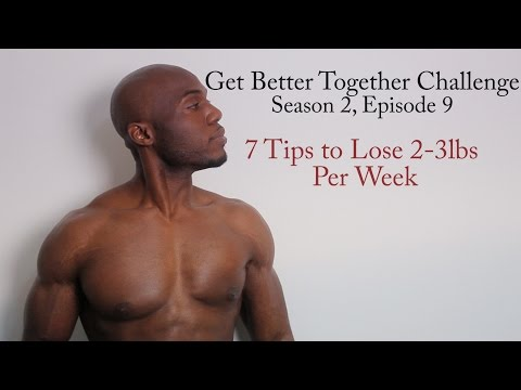 7 Tips to lose 2-3lbs per week: Get Better Together Challenge (Ep. 9, S2)