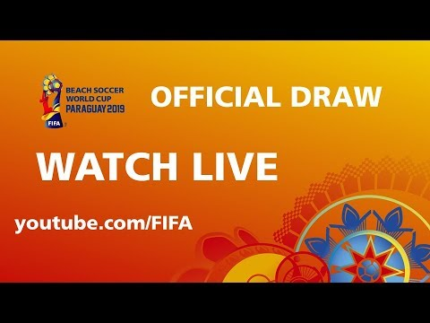FIFA Beach Soccer World Cup Paraguay 2019™ - Official Draw - Watch LIVE !