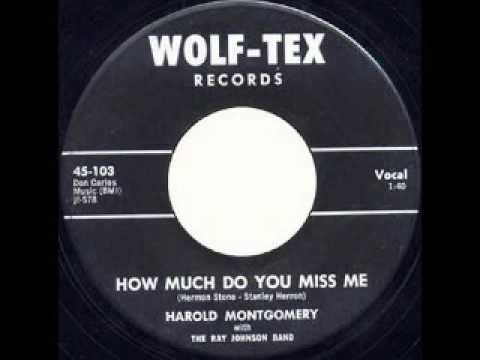 Harold Montgomery How Much Do You Miss Me Youtube
