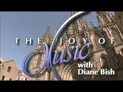 MUSICAL JOURNEY OF BARCELONA, SPAIN (The Joy of Music with Diane Bish)