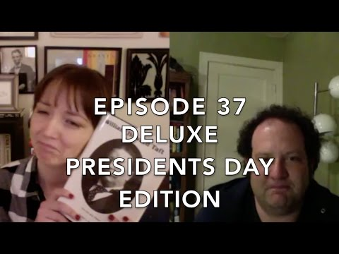 Episode 37: Deluxe Presidents Day Edition