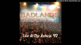 Badlands - Live at the Astoria July