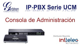 1.- Grandstream IP-PBX serie UCM, Consola de Administracion