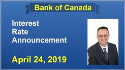 BANK OF CANADA / April 24, 2019 / BOC Interest Rate Announcement Explained / Why Was Rate Maintained