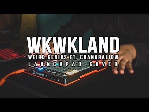 Weird Genius - WKWK Land Ft ChandraLiow [LaunchpadMK2 Cover By Movthmusic]