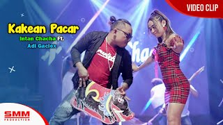 Download lagu Intan Chacha Ft Adi Gaclex - Kakean Pacar (OFFICIAL VIDEO)