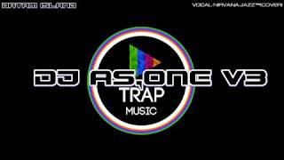 DJ AS-ONE V3™ 2017 TUM HI HO TRAP EXCLUSIVE THE BEST FUNKY BATAM