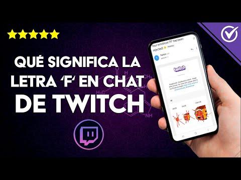 ¿Qué Significa la Letra 'F' en el Chat de Twitch? Descubre el Significado