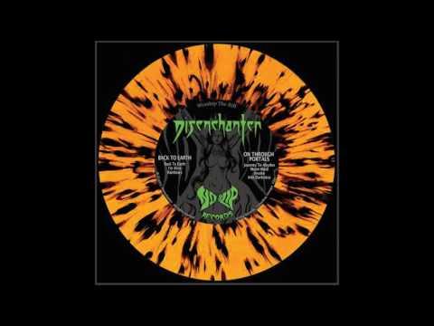 Disechanter - Back To Earth & On Through Portals (EPs)