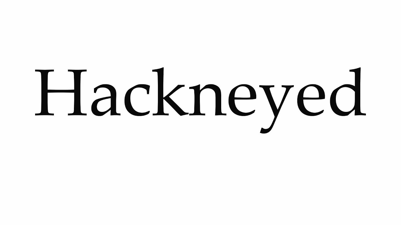 How to Pronounce Hackneyed