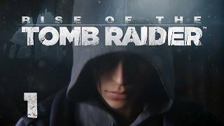 Rise of the Tomb Raider - Прохождение игры на русском [#1] XBox One