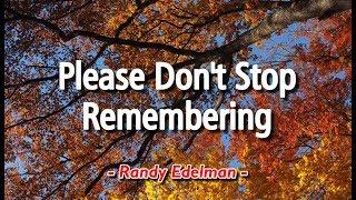 Please Don't Stop Remembering - Randy Edelman (KARAOKE VERSION)