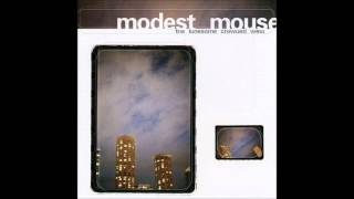 Modest Mouse - The Lonesome Crowded West (Full Album)