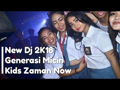 New Dj 2K18 Kids Zaman Now Generasi Micin