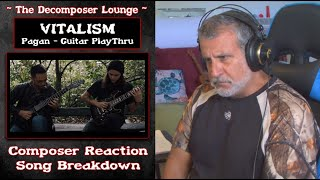 Composer Reaction // VITALISM  PAGAN  GUITAR PLAYTHROUGH // The Decomposer Lounge