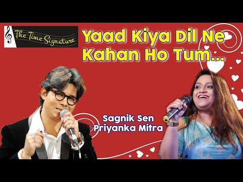 Yaad Kiya Dil Ne Kahan Ho Tum...by Sagnik Sen & Priyanka Mitra