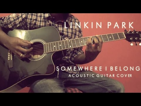 Somewhere I Belong - Linkin Park Acoustic Guitar Cover