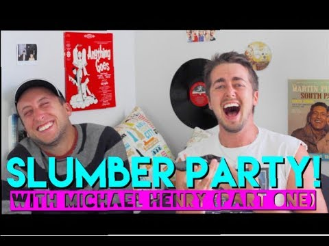 Slumber Party Ep 1 - w/ Michael Henry (Part 1)