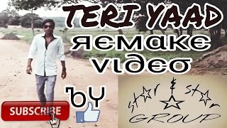 TERI YAAD remake video by star and star group || star and star group videos