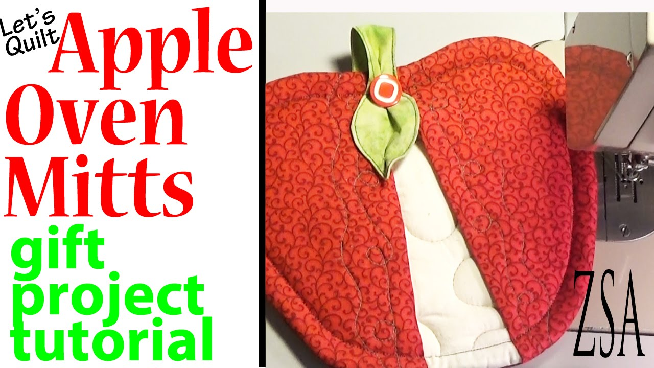 Let's Quilt Apple Oven Mitts | Gift Project Tutorial ...