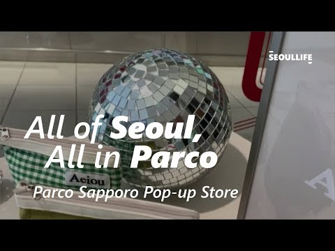 [SEOULLIFE] Parco Pop-up Store 'All of Seoul, All in Parco' Epilogue