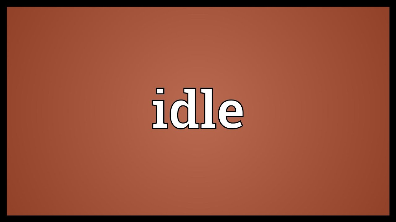 Definition of idle