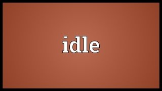 Idle Meaning