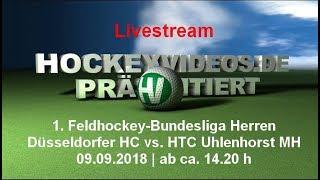 1. Feldhockey-Bundesliga Herren DHC vs HTCU 09.09.2018 Livestream