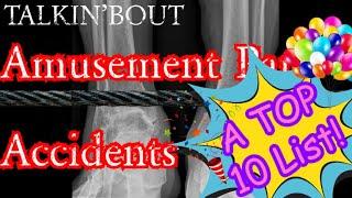 Talkin'bout: Morbid Curiosity | Top Ten Amusement Park Accidents