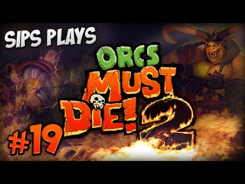 Sips Plays Orcs Must Die! 2 - Part 19 - The Crunch 5 Skull