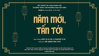 HTTL KHÁNH HỘI - Chương trình thờ phượng Chúa - 14/02/2021
