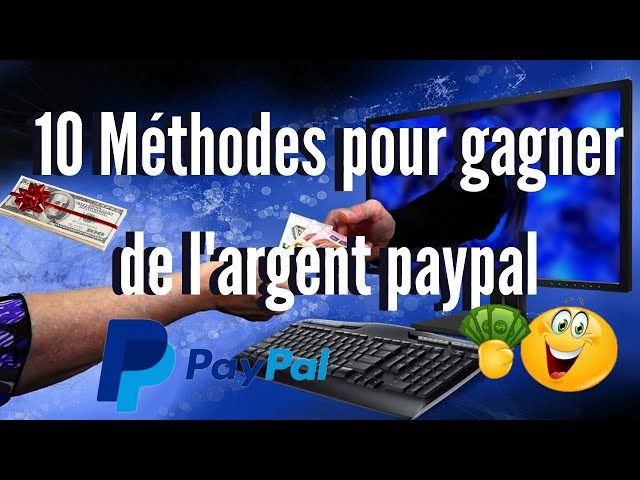 10 méthodes pour gagner de l'argent paypal argent facile