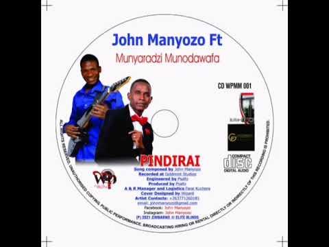 Download John Manyozo ft Munyaradzi Munodawafa Pindirai.