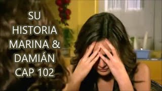 SU HISTORIA MARINA & DAMIÁN CAP 102