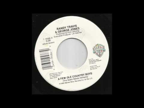 Randy Travis & George Jones - A Few Ole Country Boys