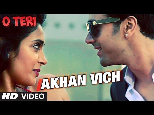 Akhan Vich Song O Teri | Pulkit Samrat, Bilal Amrohi, Sarah Jane Dias