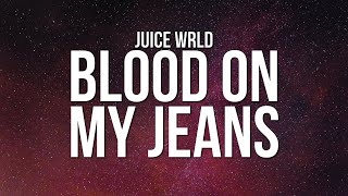 Juice WRLD - Blood On My Jeans (Lyrics)