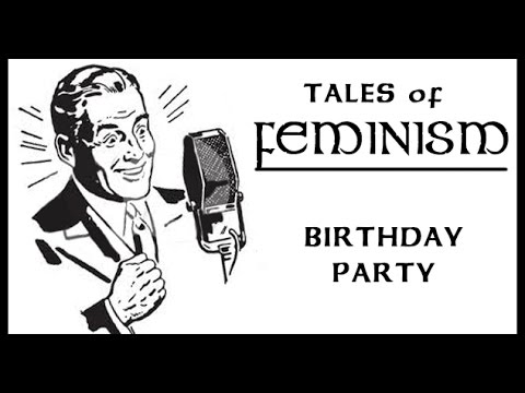 Tales of Feminism [Birthday party]