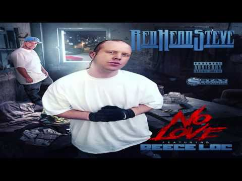 Red Head Steve - No Love (Feat. Reece Loc)