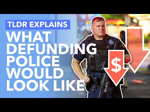 Defunding the Police: What Would Happen and is it Really a Good Idea? - TLDR News