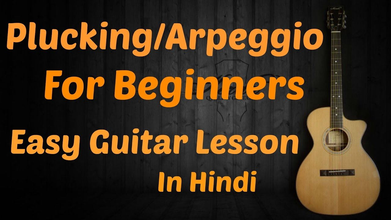 Plucking Arpeggios For Beginners Easy Guitar Lesson In Hindi